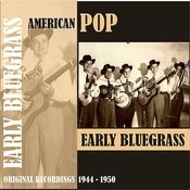American Pop / Early Bluegrass, [1944 - 1950) Songs