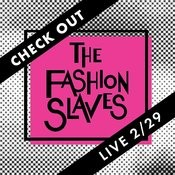 Check Out The Fashion Slaves Songs