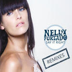 Say It Right (e-Remix EP) Songs