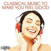 Classical Music To Make You Feel Good Songs