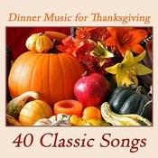Dinner Music For Thanksgiving: 40 Classic Songs Songs