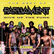 The Best Of Parliament: Give Up The Funk Songs