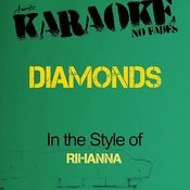 Diamonds (In The Style Of Rihanna) [Karaoke Version] Songs