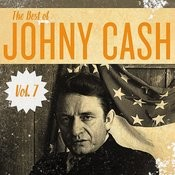 The Best Of Johnny Cash, Vol. 7 Songs