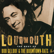 Loudmouth - The Best Of Bob Geldof & The Boomtown Rats Songs