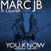 You Know (Feat. Laurell) [Exclusive Remixes] Songs
