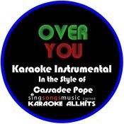 Over You (In The Style Of Cassadee Pope) [Karaoke Instrumental Version] - Single Songs