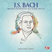 J.S. Bach: Prelude And Fugue In E-Flat Major, Bwv 552 (Digitally Remastered) Songs