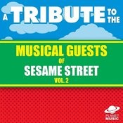 A Tribute To The Musical Guests Of Sesame Street Vol. 2 Songs