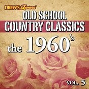 Old School Country Classics: The 1960's, Vol. 5 Songs