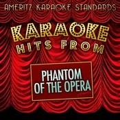 Karaoke Hits From Phantom Of The Opera Songs