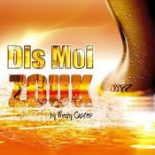 Dis Moi Zouk By Medhy Custos Songs
