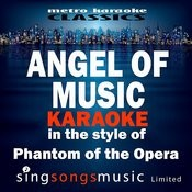 Angel Of Music (In The Style Of Phantom Of The Opera) [Karaoke Version] - Single Songs