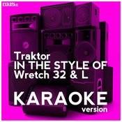 Traktor (In The Style Of Wretch 32 & L) [Karaoke Version] - Single Songs