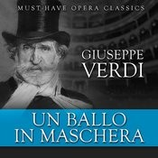 Un Ballo In Maschera - Must-Have Opera Highlights Songs
