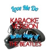 Love Me Do (In The Style Of The Beatles) [Karaoke Version] - Single Songs