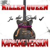 Killer Queen (In The Style Of Queen) [Karaoke Version] - Single Songs