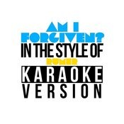 Am I Forgiven? (In The Style Of Rumer) [Karaoke Version] - Single Songs
