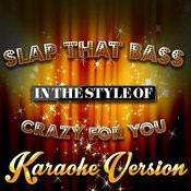 Slap That Bass (In The Style Of Crazy For You) [Karaoke Version] - Single Songs