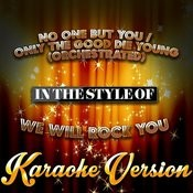 No One But You - Only The Good Die Young (Orchestrated) [In The Style Of We Will Rock You] [Karaoke Version] - Single Songs
