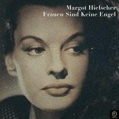 Margot Hielscher, Frauen Sind Keine Engel Songs