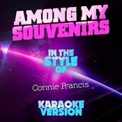 Among My Souvenirs (In The Style Of Connie Francis) [Karaoke Version] Song