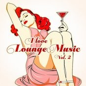 I Love Lounge Music, Vol. 2 (35 Lounge Chillout Beats) Songs