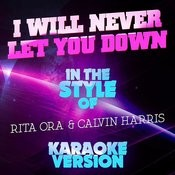 I Will Never Let You Down (In The Style Of Rita Ora And Calvin Harris) [Karaoke Version] - Single Songs