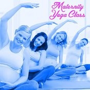 Maternity Yoga Class: Peacful Relaxing Music For Yoga Class During Pregancny Songs