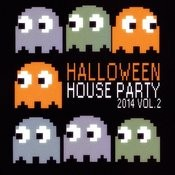 Halloween House Party 2014 Vol.2 (50 Best House Tracks) Songs