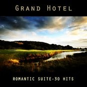 Grand Hotel - Romantic Suite - 30 Hits Songs