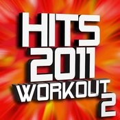 Hits 2011 Workout – Volume 2 Songs