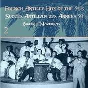 French Antille Hits Of The 50's [Succès Antillais Des Années 50] (Biguines, Mazurkas), Vol. 2 Songs