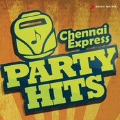 Chennai Express Party Hits Songs