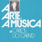 A Arte E A Música De Carlos Do Carmo Songs