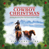 Cowboy Christmas: Holiday Favorites From The Great American West Songs