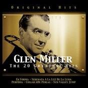 Glenn Miller. The 20 Greatest Hits Songs