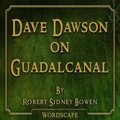 Dave Dawson On Guadalcanal (By Robert Sidney Bowen) Songs