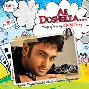 Ae Dosheeza Songs