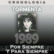 Tormenta Cronología - Por Siempre Y Para Siempre (1989) Songs