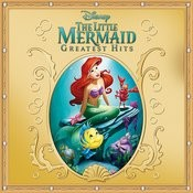 The Little Mermaid Greatest Hits Songs
