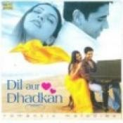 Dil Aur Dhadhan Songs