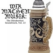 Wir Machen Musik: The Oktoberfest Soundtrack, Vol. 22 Songs
