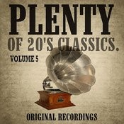 Plenty Of 20's Classics, Vol. 5 Songs