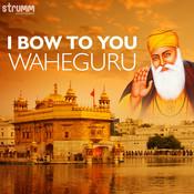 I Bow to You Waheguru Songs