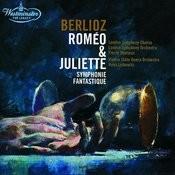 Berlioz: Roméo & Juliette; Symphonie fantastique Songs