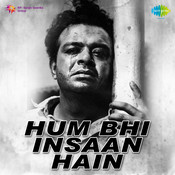 Hum Bhi Insaan Hain Songs