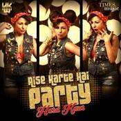 Aise Karte Hai Party Song
