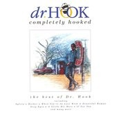 Completely Hooked - The Best Of Dr. Hook Songs