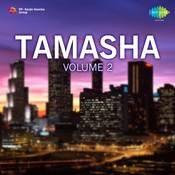 Tamasha Vol 2 Songs